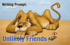 Narrative Writing Prompt: Unlikely Friends #writing #writingprompts #creativewriting #education