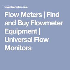 Flow Meters | Find and Buy Flowmeter Equipment | Universal Flow Monitors