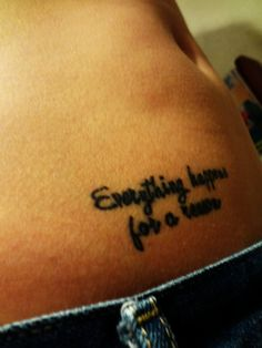 Everything happens for a reason tattoo quote