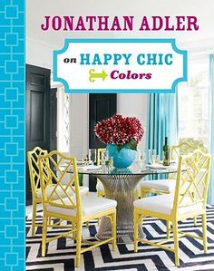 Jonathan Adler on Happy Chic Colors Book