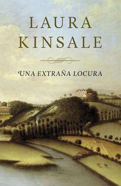 JUNY-2014. Laura Kinsale. Una extraña locura. N(KIN)EXT http://elmeuargus.biblioteques.gencat.cat/record=b1816021~S43*cat http://www.lecturalia.com/libro/77660/una-extrana-locura