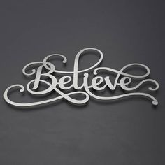 Check out this item in my Etsy shop https://www.etsy.com/listing/477333155/believe-sign-word-art-metal-wall-art