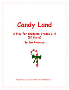 Candy Land - A Play for Students in Grades 2 - 4