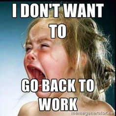 Going back to work humor Back To Work Quotes, Back To Work Humour, Work Jokes, Work Funnies, Funny Work Humor, Work Day Humor, Weekend Humor, Monday Humor, Sarcastic Quotes