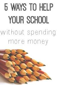 5 ways to help your school without spending more money.  How do you help your school?