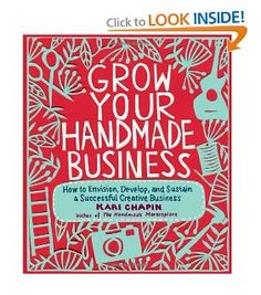 Grow Your Handmade Business: How to Envision, Develop, and Sustain a Successful Creative Business [Paperback] (Scroll down the page) Learn how to grow your craft business! #handmadebusiness #craftbusiness