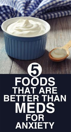 5 Foods That Are Better Than Meds For Anxiety