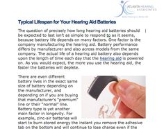 http://www.hearatlanta.com/  Atlanta Hearing Associates explains hearing aid battery lifespan.