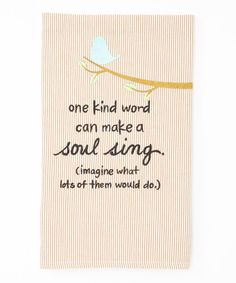 Yes :: 'One Kind Word' Towel by My Soul's Window