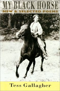 joy, as more horses than we need ~ Tess Gallagher