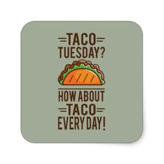 Taco Tuesday? Taco Everyday! Square Sticker - sticker stickers custom unique cool diy