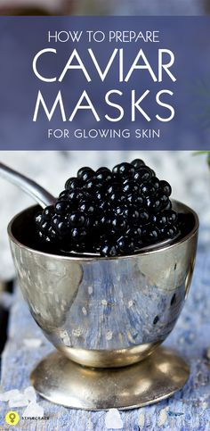 How To Prepare Caviar Masks For Glowing Skin