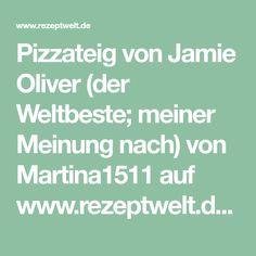 Pizzateig von Jamie Oliver (der Weltbeste; meiner Meinung nach) von Martina1511 auf www.rezeptwelt.de, der Thermomix ® Community