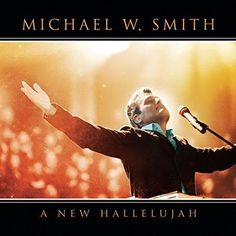 Michael W. Smith - A New Hallelujah