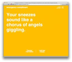 Emergency Compliment...best website ever! we all need this once in a while...
