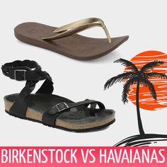 Dans mon sac de plage, la tong ! Birkenstock ou Havainas, laquelle choisir ?