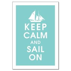 Keep Calm & Sail On