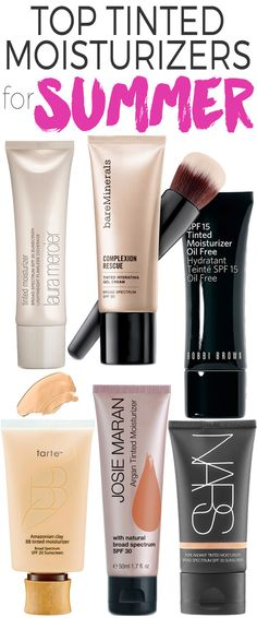 SUMMER MAKEUP BAG MUST: TINTED MOISTURIZER. THESE ARE THE TOP TINTED MOISTURIZERS FOR SUMMER.