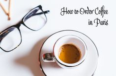 This post describes how to order coffee in Paris: the different types of coffee you can order, how to order and where to get great coffee in Paris.