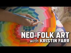 Neo-Folk Art with Kristin Farr | KQED Arts - YouTube-5:39. Pattern, color theory, geometric shapes.
