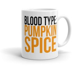 Blood Type Pumpkin Spice Mug ❤ liked on Polyvore featuring home, kitchen & dining, drinkware and orange mugs