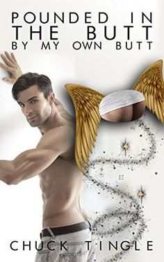 Pounded in the Butt by My Own Butt by Chuck Tingle Romantic Dinners, Guy Names, Funny People, Funny Kids, I Laughed, Lgbt, Funny Pictures, Just For You, Books
