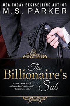 The Billionaire's Sub: Alpha Billionaire Romance by M. S.... https://smile.amazon.com/dp/B01I477DO6/ref=cm_sw_r_pi_dp_6-uIxbEQZ6ZYT