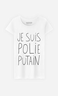 https://wooop.fr/14395/t-shirt-je-suis-polie-putain.jpg