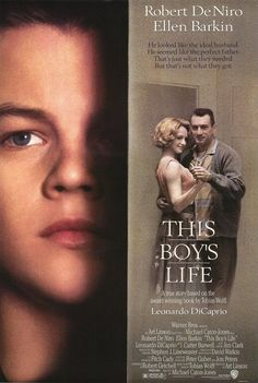 This Boys Life.  A few scenes are tough to watch, but a young DiCaprio has an outstanding performance in this movie.