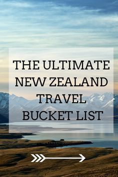 the-ultimate-new-zealand-bucket-list-all-the-places-which-you-need-to-see-when-youre-visiting-new-zealand