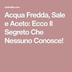 Acqua Fredda, Sale e Aceto: Ecco Il Segreto Che Nessuno Conosce! Problem Solving, Good To Know, Diy And Crafts, Household, Medicine, Cleaning, Tips, Mamma, Romania