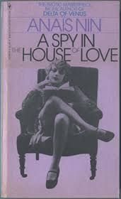 A Spy in the House of Love, by Anais Nin.