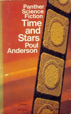 Publication: Time and Stars  Authors: Poul Anderson Year: 1970-00-00 ISBN: 0-586-02109-4 [978-0-586-02109-5] Publisher: Panther