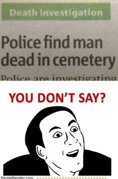 sarcastic humor memes you don't say \ memes you don't say All Meme, Crazy Funny Memes, Really Funny Memes, Stupid Funny Memes, Funny Relatable Memes, Haha Funny, Funny Texts, Sarcastic Memes, Funny Stuff