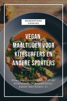 Zelf naan-brood maken? Een hartige wortel koek? Of eiwitrijke soep of salade?  Lees het op de Outbound Blog.   #QuarantaineKoken #VeganKoken #VeganSporter #Vegan #kitesurfer Naan, Curry, Kitesurfing, Salad, Kalay, Curries