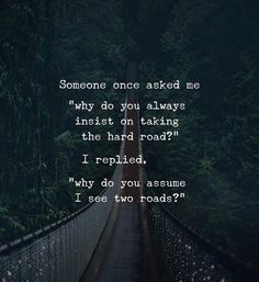 Who says there are two roads?