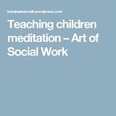 Teaching children meditation – Art of Social Work