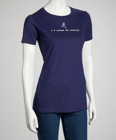 Take a look at this Storm Blue 'I'd Rather Be Running' Tee - Women by Gone for a Run on #zulily today!