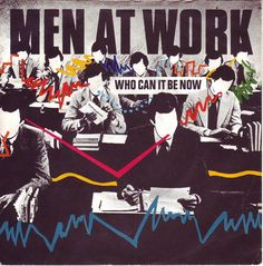 Men At Work Who Can It Be Now UK vinyl single inch record) 80s Album Covers, Cd Cover, Best 80s Music, Tammy Love, Rock Videos, Working Man, Music Pictures, Janet Jackson, Rolling Stones