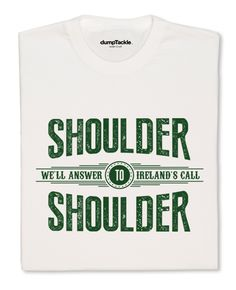 """A rendition of this song has the ability to move rugby fans the world over. Famous for it's uplifting and emotive tones, the song 'Ireland's Call' was particularly impressive when sung in 2007 at Croke Park against English. So wear this t-shirt with pride for all Ireland rugby matches, especially in the Six Nations and Rugby World Cup. """"Ireland, Ireland, together standing tall, shoulder to shoulder we will Answer Ireland's call"""". Get it here - www.dumpTackle.com/shoulder-to-shoulder Ireland Rugby, Croke Park, Irish Rugby, Six Nations, Rugby World Cup, Stand Tall, Pride, Fans"""