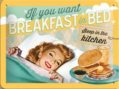 "vintage retro tin sign wall plaque ""If you want breakfast in bed. Retro Advertising, Vintage Advertisements, Vintage Ads, Retro Pin Up, Retro Style, Tin Signs, Wall Signs, Retro Boutique, Pin Up Pictures"