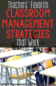 What are your tried and true classroom management strategies that work across most grade levels? These are some of teachers'' favorite classroom management strategies as they take little effort to implement and are a foundation to a good relationship with students.