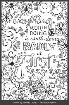 Anything worth doing is worth doing badly at first Scary Coloring Pages, Detailed Coloring Pages, Quote Coloring Pages, Coloring Pages Inspirational, Free Adult Coloring Pages, Flower Coloring Pages, Printable Coloring Pages, Colouring Pages, Coloring Sheets