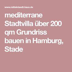 mediterrane Stadtvilla über 200 qm Grundriss bauen in Hamburg, Stade