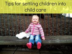 Is your little one starting child care soon? Here are give tips for helping them settle in.