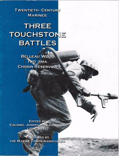 Three Touchstone Battles Belleau Wood, Iwo Jima, Chosin Reservoir 1997 Paperback