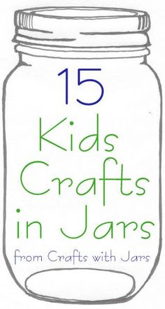 15 Kids Crafts in Jars -- use kids to entertain your kids this summer and all year long with these 15 great kids crafts using jars.  Summer boredom busters and oh so much more.