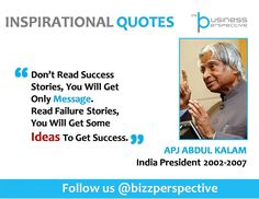 Don't Read Success Stories, You Will Get Only Message.  Read Failure Stories, You Will Get Some Ideas To Get Success.   #APJAbdulKalam #InspirationalQuotes #Inspiration #Motivation #IdeaForSuccess