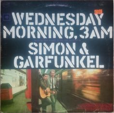 Simon & Garfunkel - Wednesday Morning, 3 A.M. (Vinyl, LP, Album) at Discogs