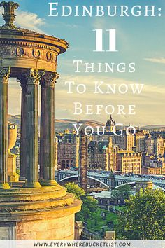 Edinburgh: 11 Things To Know Before You Go!